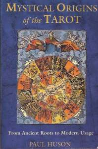 Paul Huson Mystical Origins of the Tarot book cover