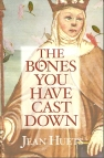 Cover of The Bones You have Cast Down
